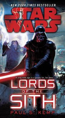 Star Wars: Lords of the Sith by Paul S Kemp