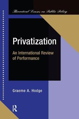 Privatization: An International Review Of Performance by Graeme Hodge