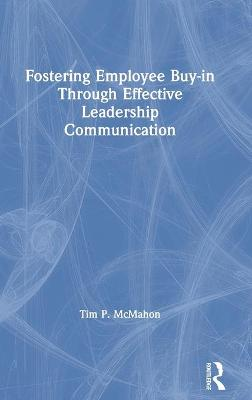 Fostering Employee Buy-in Through Effective Leadership Communication book