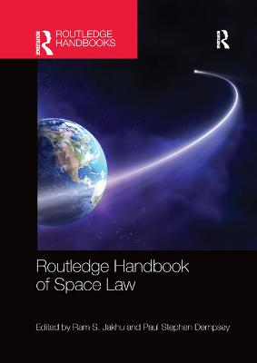 Routledge Handbook of Space Law by Ram S. Jakhu