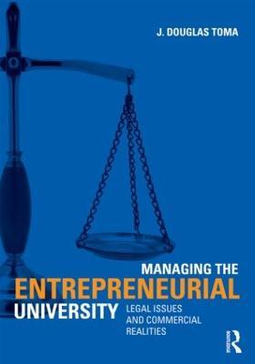 Managing the Entrepreneurial University by J. Douglas Toma
