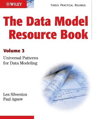 The The Data Model Resource Book The Data Model Resource Book Universal Patterns for Data Modeling v. 3 by Len Silverston