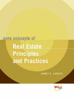 Core Concepts of Real Estate Practices and Principles book