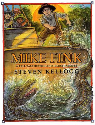 Mike Fink by Steven Kellogg