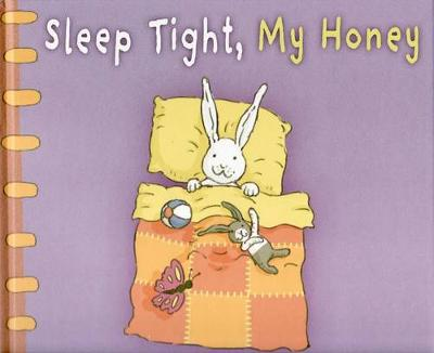 Sleep Tight My Honey by Lisa Shanahan