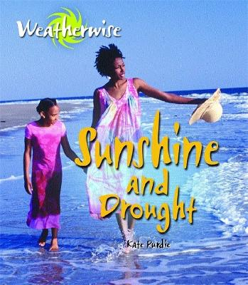Weatherwise: Sunshine and Drought by Kate Purdie