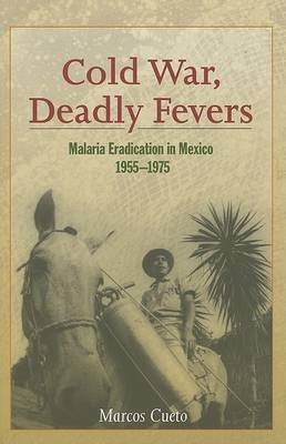 Cold War, Deadly Fevers by Marcos Cueto