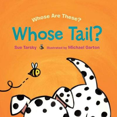 Whose Tail? by Sue Tarsky