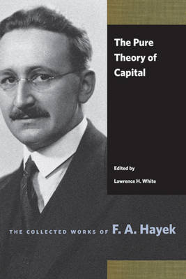 Pure Theory of Capital by F. A. Hayek
