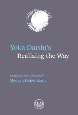 Yoka Daishi's Realizing The Way by Yoka Daishi