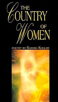 The Country of Women by Sandra Kohler