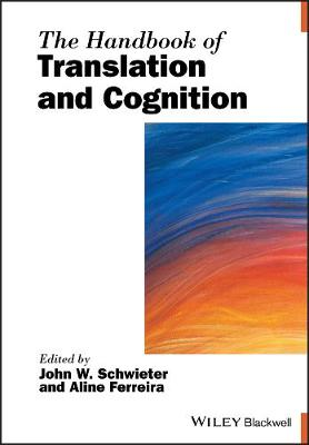 The Handbook of Translation and Cognition by John W. Schwieter