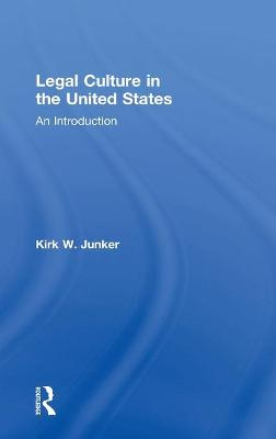 Legal Culture in the United States: An Introduction book