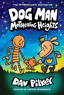 Dog Man 10: Mothering Heights (the new blockbusting international bestseller) by Dav Pilkey