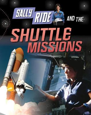 Sally Ride and the Shuttle Missions by Andrew Langley