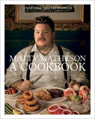 Matty Matheson: A Cookbook book