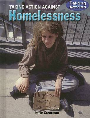 Taking Action Against Homelessness by Kaye Stearman
