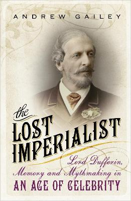 The Lost Imperialist by Andrew Gailey