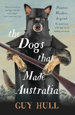 Dogs that Made Australia book