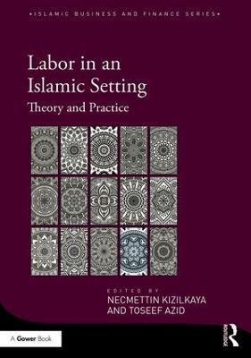 Labor in an Islamic Setting by Necmettin Kizilkaya
