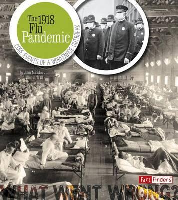 The 1918 Flu Pandemic by Jr John Micklos