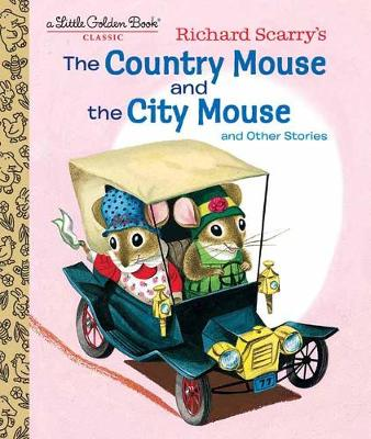 Richard Scarry's The Country Mouse and the City Mouse by Patricia Scarry
