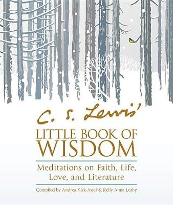 C. S. Lewis' Little Book of Wisdom by C S Lewis
