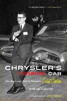 Chrysler's Turbine Car by Steve Lehto