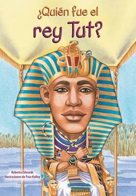 Quien Fue El Rey Tut? by Roberta Edwards