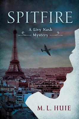 Spitfire: A Livy Nash Mystery by M. L. Huie