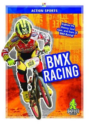 Action Sports: BMX Racing by K. A. Hale