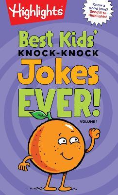 Best Kids' Knock-Knock Jokes Ever! by Highlights