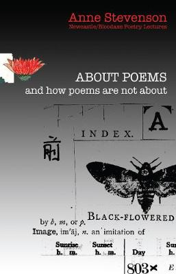 About Poems: And How Poems are Not About by Anne Stevenson