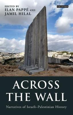 Across the Wall by Ilan Pappe