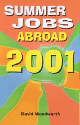 Directory of Summer Jobs Abroad: 2001 by David Woodworth