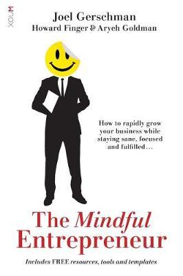 The Mindful Entrepreneur by Joel Gerschman