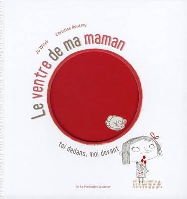 Ventre de Ma Maman. Toi Dedans, Moi Devant(le) by Jo Witek