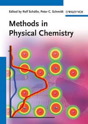 Methods in Physical Chemistry by Rolf Schafer