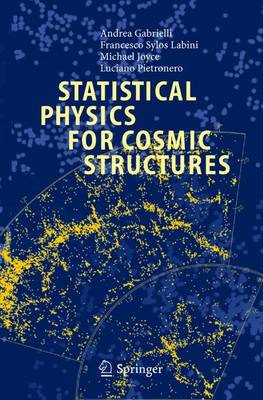 Statistical Physics for Cosmic Structures by Andrea Gabrielli