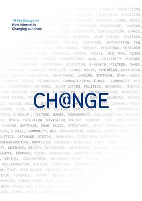 Change - 19 Key Essays on How Internet is Changing Our Lives by Yochai Benkler