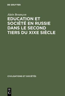 Education Et Societe En Russie Dans Le Second Tiers Du Xixe Siecle by Alain Besancon