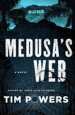 Medusa's Web by Tim Powers