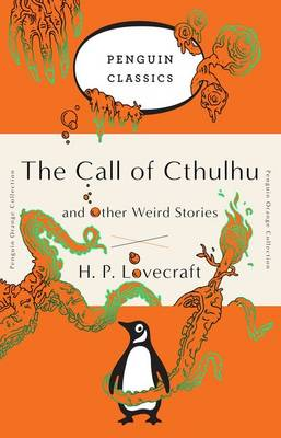 The Call of Cthulhu and Other Weird Stories by H. P. Lovecraft