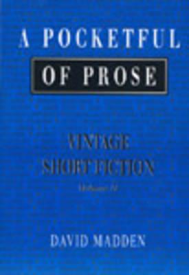 Madden Pocketful of Prose:Vintage V2: Vintage: Vol II by David Madden