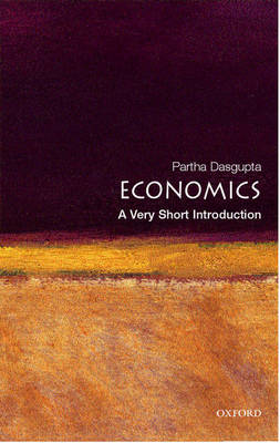 Economics: A Very Short Introduction by Partha Dasgupta