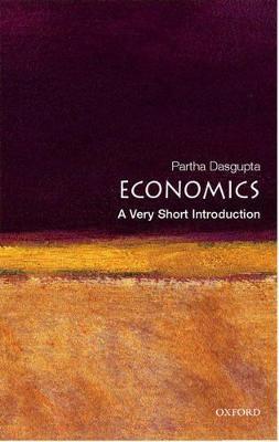 Economics: A Very Short Introduction by Partha Dasgupta