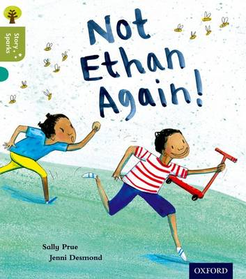 Oxford Reading Tree Story Sparks: Oxford Level 7: Not Ethan Again! by Sally Prue
