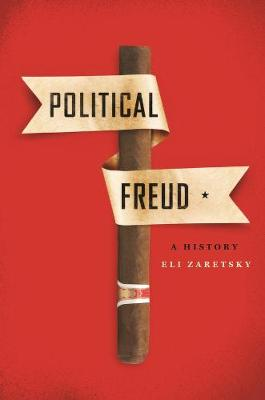 Political Freud: A History by Eli Zaretsky