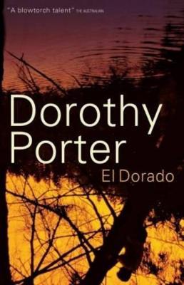 El Dorado by Dorothy Porter