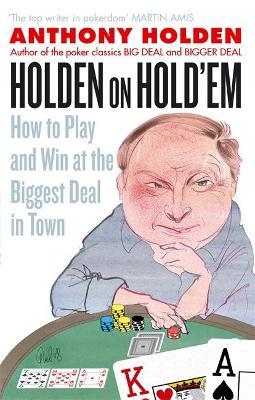 Holden On Hold'em by Anthony Holden